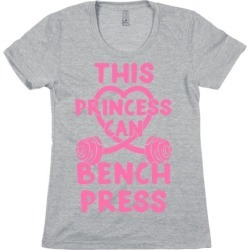 This Princess Can Bench Press T-Shirt from LookHUMAN