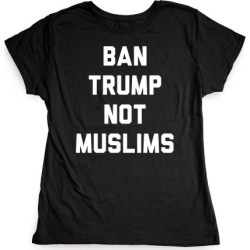 Ban Trump Not Muslims T-Shirt from LookHUMAN