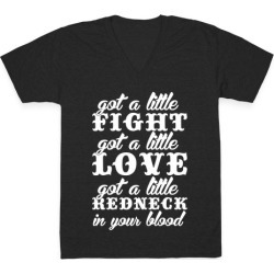 Got A Little Redneck In Your Blood V-Neck T-Shirt from LookHUMAN