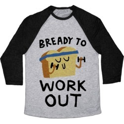 Bready To Workout Baseball Tee from LookHUMAN