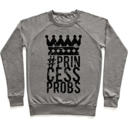 Princess Problems Glo Pullover from LookHUMAN