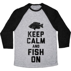 Keep Calm and Fish On Baseball Tee from LookHUMAN