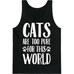 Cats Are Too Pure For This World Tank Top from LookHUMAN