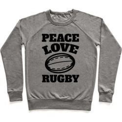 Peace Love Rugby Pullover from LookHUMAN