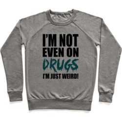 Not On Drugs Pullover from LookHUMAN