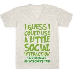 I Guess I Could Use A Little Social Interaction Grinch Quote Parody V-Neck T-Shirt from LookHUMAN