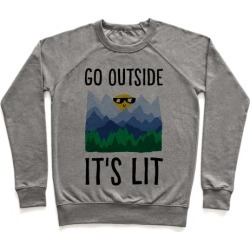 Go Outside It's Lit Pullover from LookHUMAN