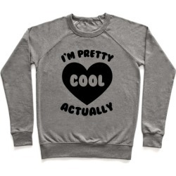 I'm Pretty Cool, Actually Pullover from LookHUMAN