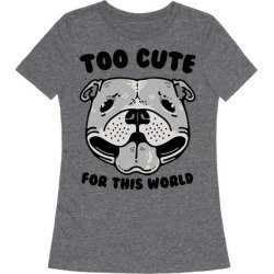 Too Cute for This World Pit Bull T-Shirt from LookHUMAN