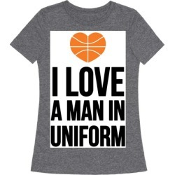 I Love a Man in Uniform (Basketball) T-Shirt from LookHUMAN