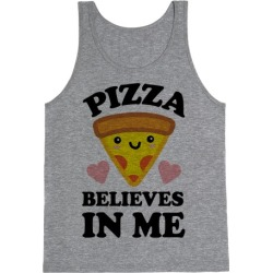 Pizza Believes In Me Tank Top from LookHUMAN