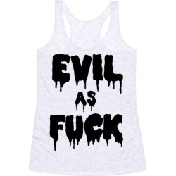 Evil As F*** Racerback Tank from LookHUMAN