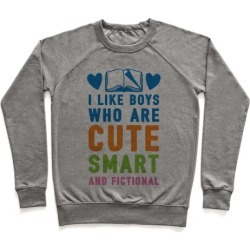 I Like Boys Who Are Cute, Smart, And Fictional Pullover from LookHUMAN
