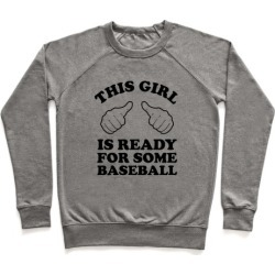 This Girl is Ready for Some Baseball Pullover from LookHUMAN