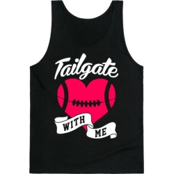 Tailgate With Me Tank Top from LookHUMAN