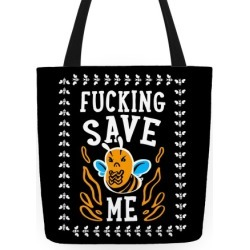 F***ing Save Me! (Honeybee) Tote Bag from LookHUMAN found on Bargain Bro India from LookHUMAN for $27.99