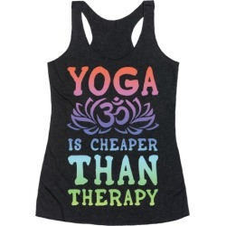 Yoga is Cheaper Than Therapy Racerback Tank from LookHUMAN