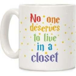No One Deserves To Live In A Closet Mug from LookHUMAN