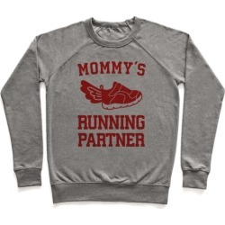 Mommy's Running Partner Pullover from LookHUMAN