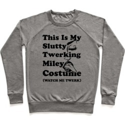 This Is My Slutty Twerking Miley Costume Pullover from LookHUMAN found on Bargain Bro Philippines from LookHUMAN for $34.99