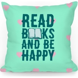 Read Books And Be Happy Throw Pillow from LookHUMAN