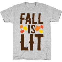 Fall Is Lit T-Shirt from LookHUMAN