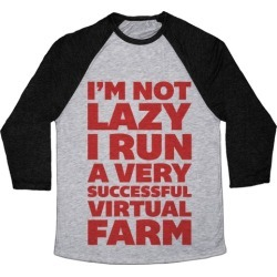 I'm Not Lazy I Run A Very Successful Virtual Farm Baseball Tee from LookHUMAN found on Bargain Bro Philippines from LookHUMAN for $29.99