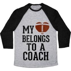 My Heart Belongs To A Football Coach (Baseball Tee) Baseball Tee from LookHUMAN