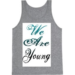 We Are Young Tank Top from LookHUMAN
