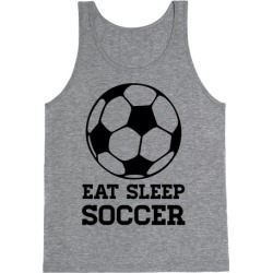 Eat Sleep Soccer Tank Top from LookHUMAN
