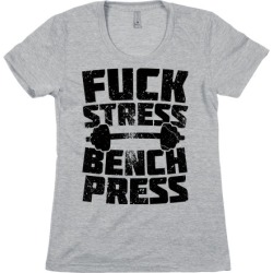 F*** Stress Bench Press T-Shirt from LookHUMAN