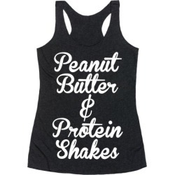 Peanut Butter & Protein Shakes Racerback Tank from LookHUMAN