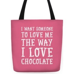 I Want Someone To Love My The Way I Love Chocolate Tote Bag from LookHUMAN found on Bargain Bro India from LookHUMAN for $27.99