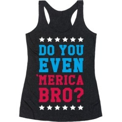 Do You Even 'Merica Bro? Racerback Tank from LookHUMAN