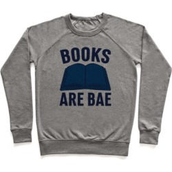 Books Are Bae Pullover from LookHUMAN