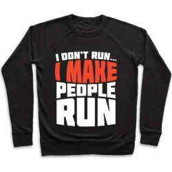 I Make People Run Pullover from LookHUMAN