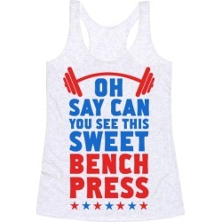 Oh Say Can You See This Sweet Bench Press Racerback Tank from LookHUMAN
