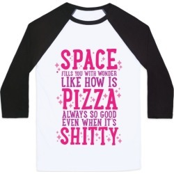 Space Fills You With Wonder Baseball Tee from LookHUMAN