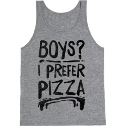 Boys? I Prefer Pizza Tank Top from LookHUMAN