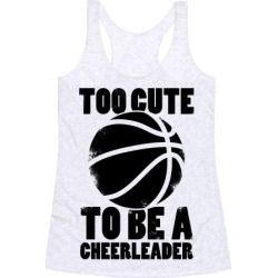 Too Cute To Be a Cheerleader (Basketball) Racerback Tank from LookHUMAN