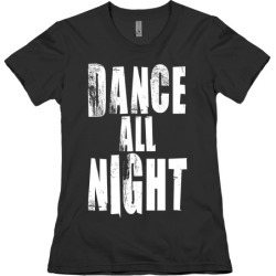 Dance All Night T-Shirt from LookHUMAN