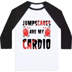 Jumpscares Are My Cardio Baseball Tee from LookHUMAN