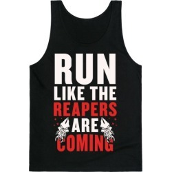 Run Like The Reapers Are Coming Tank Top from LookHUMAN