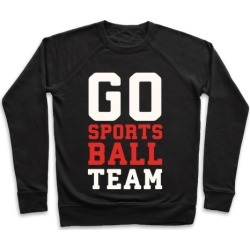 Go Sports Ball Pullover from LookHUMAN