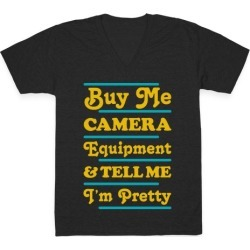 Buy Me Camera Equipment and Tell Me I'm Pretty V-Neck T-Shirt from LookHUMAN found on Bargain Bro Philippines from LookHUMAN for $27.99