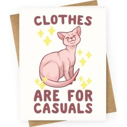 Clothes Are For Casuals Greeting Card from LookHUMAN