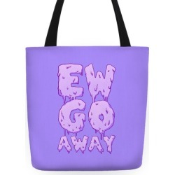 Ew Go Away Tote Bag from LookHUMAN