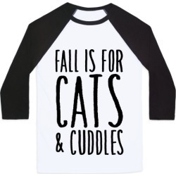 Fall Is For Cats and Cuddles Baseball Tee from LookHUMAN