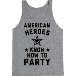 American Heroes Know How To Party (Army) Tank Top from LookHUMAN
