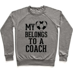 My Heart Belongs To A Soccer Coach (Baseball Tee) Pullover from LookHUMAN